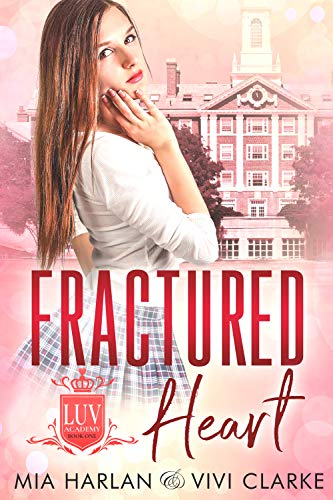 Fractured Heart (LUV Academy Book 1)  by Mia Harlan