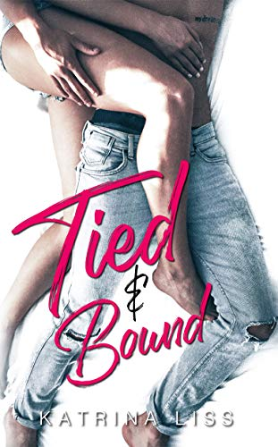 Tied & Bound  by Katrina Liss