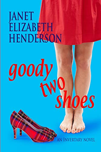 Goody Two Shoes: Romantic Comedy (Scottish Highlands Book 2)  by Janet Elizabeth Henderson