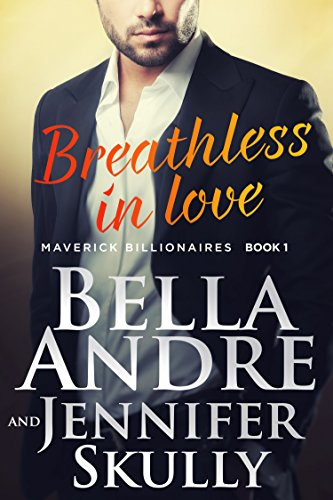 Breathless In Love (The Maverick Billionaires, Book 1)  by Bella Andre