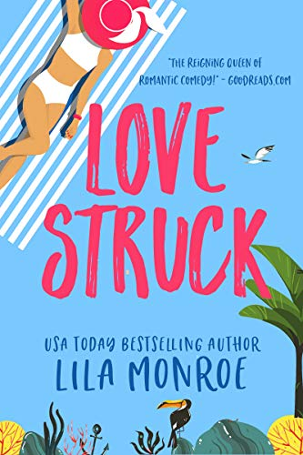 Lovestruck: A Romantic Comedy  by Lila Monroe