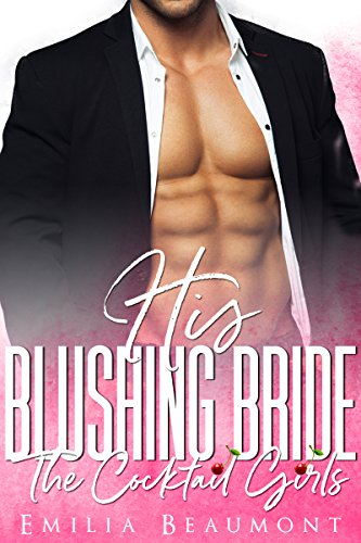 His Blushing Bride (The Cocktail Girls)  by Emilia Beaumont