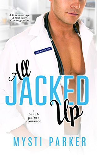 All Jacked Up (Romantic Comedy): A Beach Pointe Romance  by Mysti Parker