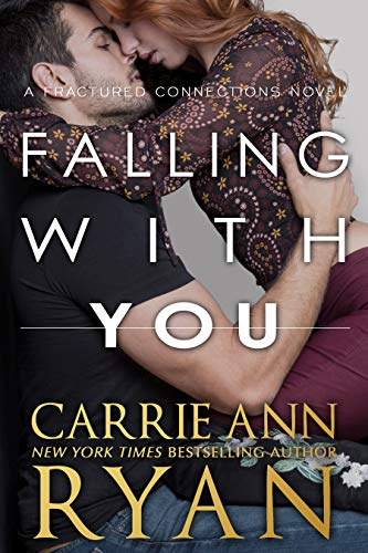 Falling With You (Fractured Connections Book 3)  by Carrie Ann Ryan