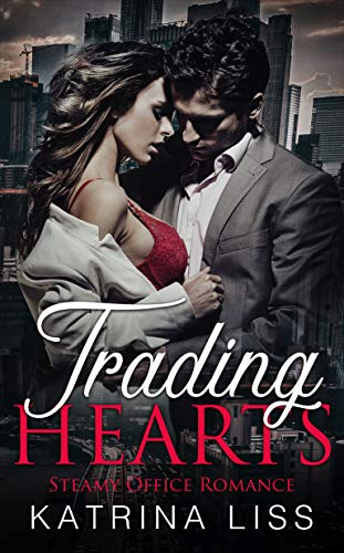 Trading Hearts: Steamy Office Romance  by Katrina Liss