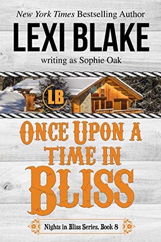 Once Upon a Time in Bliss (Nights in Bliss, Colorado Book 8)  by Lexi Blake