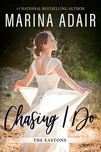 Chasing I Do (The Eastons Book 1)  by Marina Adair