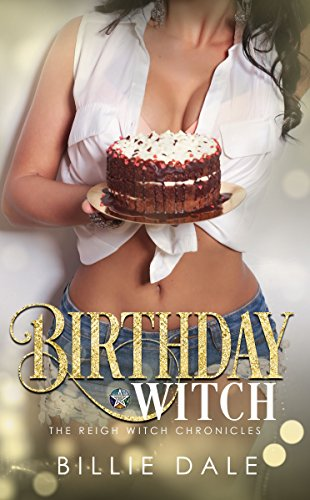 Birthday Witch (The Reigh Witch Chronicles Book 1)  by Billie Dale