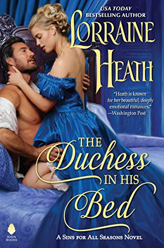The Duchess in His Bed (Sins for All Seasons)  by Lorraine Heath