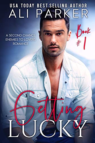 Getting Lucky Book 1  by Ali Parker