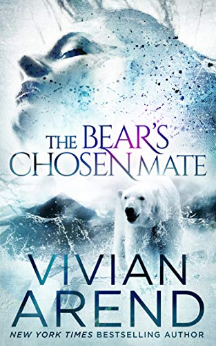 The Bear's Chosen Mate (Borealis Bears Book 1)  by Vivian Arend