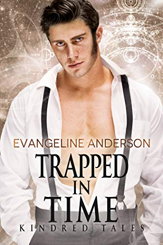 Trapped in Time: A Kindred Tales PLUS Novel: Brides of the Kindred  by Evangeline Anderson