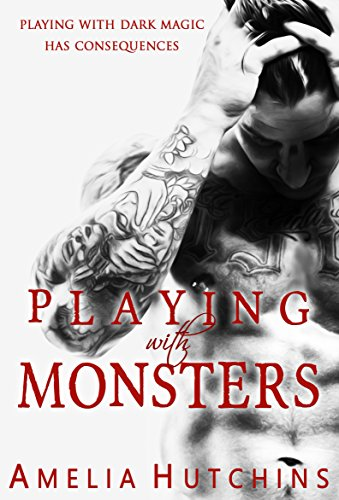 Playing with Monsters: Playing with Monsters  by Amelia Hutchins
