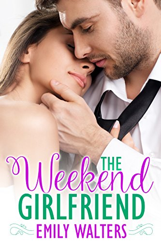 The Weekend Girlfriend  by Emily Walters