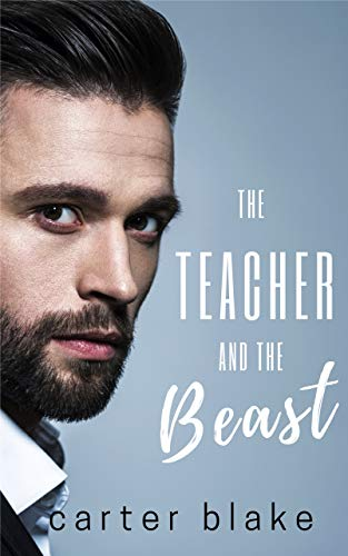 The Teacher and the Beast  by Carter Blake