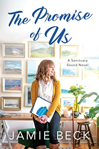 The Promise of Us (Sanctuary Sound Book 2)  by Jamie Beck