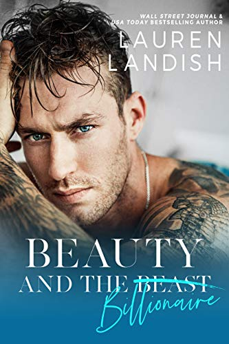 Beauty and the Billionaire: A Dirty Fairy Tale (Dirty Fairy Tales Book 1)  by Lauren Landish