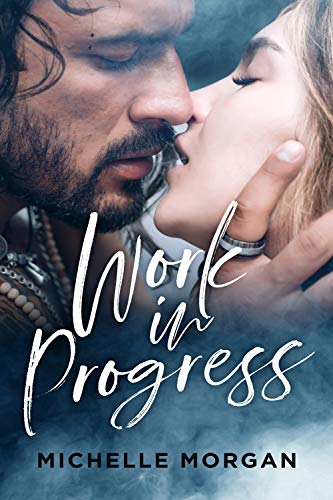 Work in Progress (Love in Progress Book 1)  by Michelle Morgan