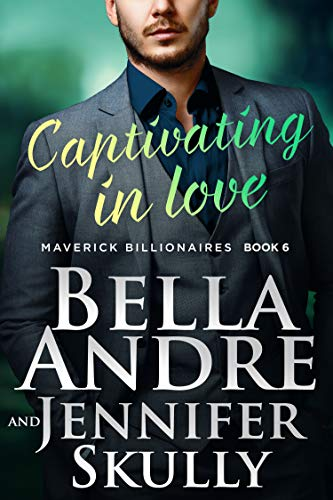 Captivating In Love (The Maverick Billionaires)  by Bella Andre