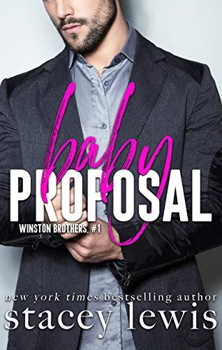 Baby Proposal (Winston Brothers Book 1)  by Stacey Lewis