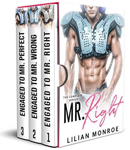 Mr. Right: The Complete Fake Engagement Series  by Lilian Monroe