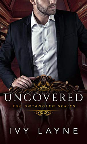 Uncovered (The Untangled Series Book 3)  by Ivy Layne