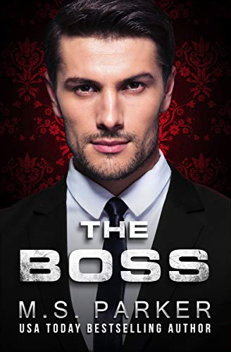 The Boss  by M. S. Parker
