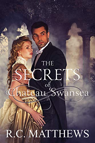 The Secrets of Chateau Swansea  by R.C. Matthews