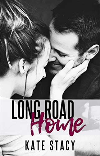 Long Road Home  by Kate Stacy