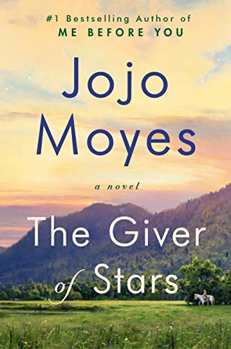The Giver of Stars: A Novel  by Jojo Moyes