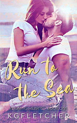 Run to the Sea (Reigning Hearts Book 1)  by K.G. Fletcher
