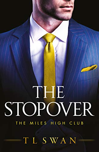 The Stopover (The Miles High Club)  by T L Swan