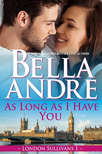 As Long As I Have You (London Sullivans 1)  by Bella Andre