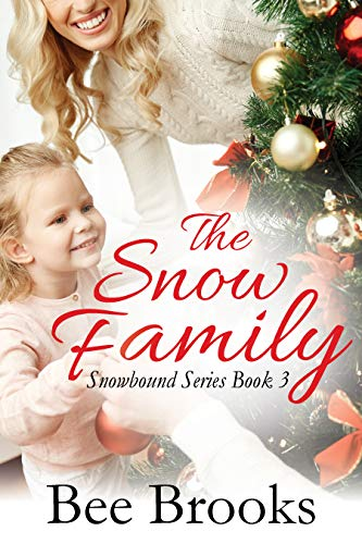 The Snow Family (Snowbound Series Book 3)  by Bee Brooks