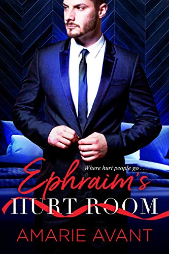 Ephraim's Hurt Room  by Amarie Avant