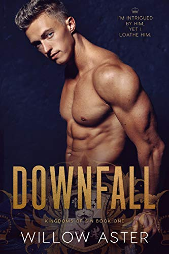 Downfall (Kingdoms of Sin Book 1)  by Willow Aster