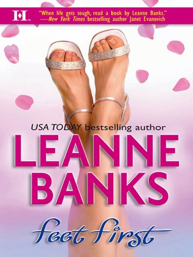 Feet First                                                 by Leanne Banks
