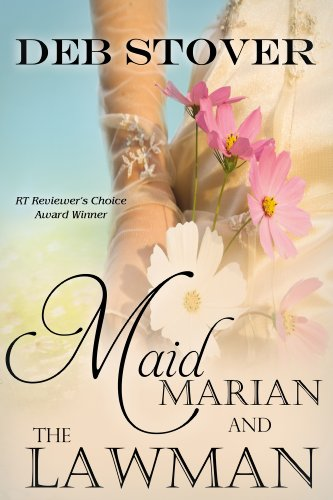 Maid Marian and the Lawman                                                 by Deb Stover