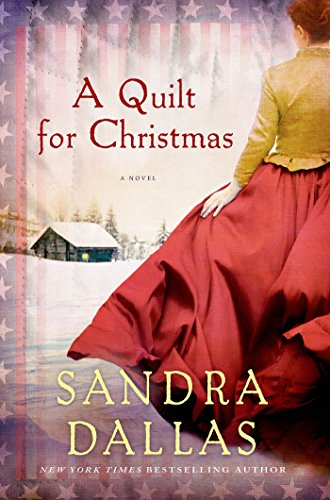 A Quilt for Christmas: A Novel                                                 by Sandra Dallas