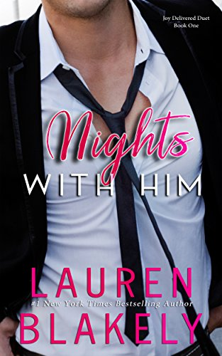Nights With Him (Joy Delivered Duet Book 1)                                                 by Lauren Blakely