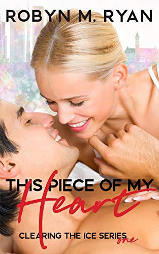 This Piece of My Heart (Clearing the Ice Book 1)                                                 by Robyn M. Ryan