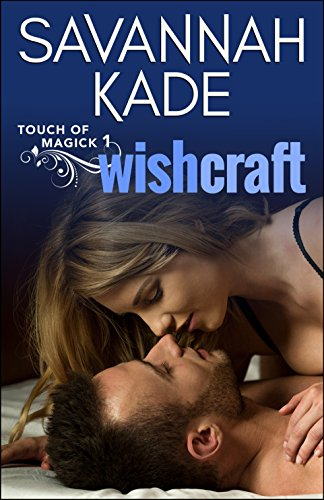 WishCraft (Touch of Magick Series Book 1)                                                 by Savannah Kade