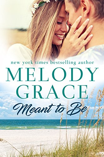 Meant to Be (Sweetbriar Cove Book 1)                                                 by Melody Grace