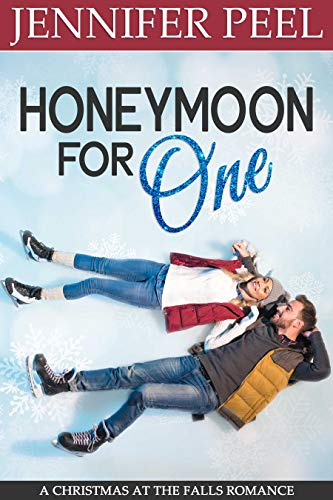 Honeymoon for One (A Christmas at the Falls Romance Book 1)                                                 by Jennifer Peel