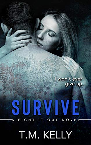 Survive (Fight It Out Book 1)                                                 by T.M. Kelly