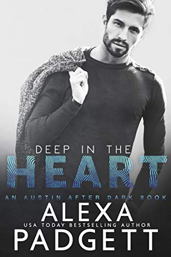 Deep in the Heart by Alexa Padgett