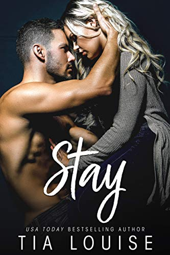 Stay: An enemies to lovers, stand-alone romance                                                 by Tia Louise
