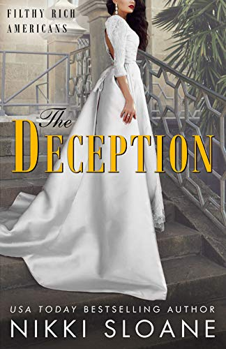 The Deception (Filthy Rich Americans Book 3)                                                 by Nikki Sloane