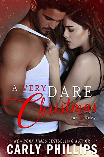 A Very Dare Christmas (Dare to Love)                                                 by Carly Phillips
