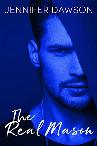 The Real Mason                                                 by Jennifer Dawson